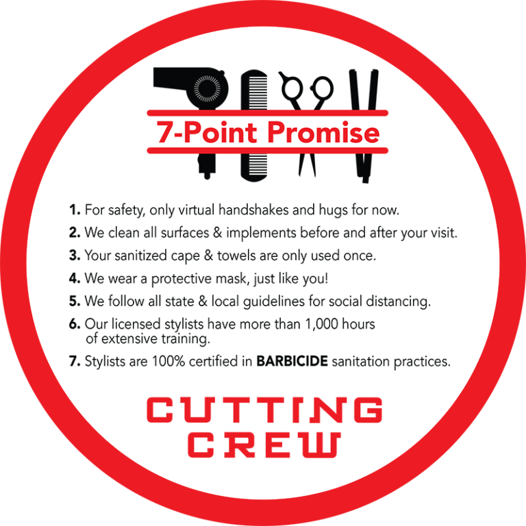 Cutting Crew Hair Salon offers a 7 Point Promise as their dedicated effort to keep staff and clients safe and healthy.